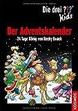 Die drei ??? Kids, Der Adventskalender: 24 Tage König von Rocky Beach (print edition)