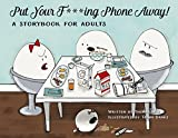 img - for Put Your F***ing Phone Away! book / textbook / text book