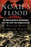 Noah's Flood: The New Scientific Discoveries About The Event That Changed History (0684810522) by William Ryan