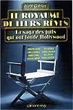 Le royaume de leurs rêves (French Edition) (2702135072) by Neal Gabler