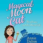Magical Moon Cat: Moonbeans and the Dream Cafe | Annie Dalton