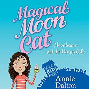 Magical Moon Cat: Moonbeans and the Dream Cafe Audiobook