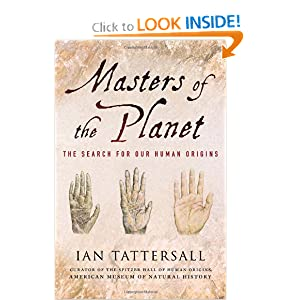 Masters of the Planet: The Search for Our Human Origins (Macsci) Ian Tattersall