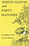 img - for White Gloves and Party Manners book / textbook / text book