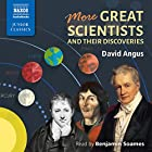 More Great Scientists and Their Discoveries Hörbuch von David Angus Gesprochen von: Benjamin Soames