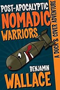 Post-apocalyptic Nomadic Warriors by Benjamin Wallace ebook deal