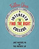img - for Follow Your Interests to Find the Right College book / textbook / text book