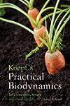 Koepf's Practical Biodynamics: Soil,...