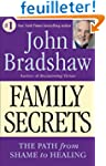Family Secrets: The Path from Shame t...