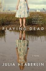 Playing Dead: A Novel