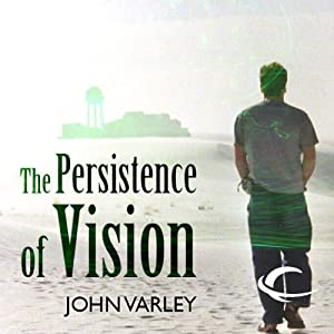 The Persistence of Vision | [John Varley]