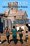 Juventud! Growing up on the Border: Stories and Poems