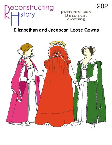Late Elizabethan and Jacobean Loose Gowns Pattern