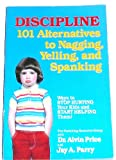 img - for Discipline: 101 Alternatives to Nagging, Yelling, and Spanking book / textbook / text book