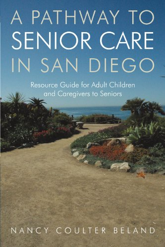 A Pathway to Senior Care in San Diego: Resource Guide for Adult Children and Caregivers to Seniors