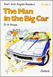 Start with English Readers: Man in the Big Car Grade 3 (0194335496) by Howe, D.H.