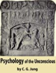 Psychology of the Unconscious: A Stud...