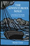 The Adventurous Male: Chapters in the...