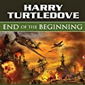 End of the Beginning: Days of Infamy, Book 2 Audiobook by Harry Turtledove Narrated by John Allen Nelson