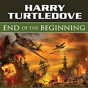 End of the Beginning: Days of Infamy, Book 2 | [Harry Turtledove]