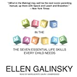 Ellen Galinsky Mind in the Making: The Seven Essential Life Skills Every Child Needs [With Bonus CD]