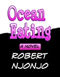 Ocean Eating: A Novel