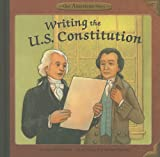 img - for Writing the U.S. Constitution (Our American Story) book / textbook / text book