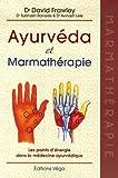 Ayurv�da et marmath�rapie : Les points d'�nergie dans la m�decine ayurv�dique