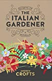 Secrets of the Italian Gardener: A Novella