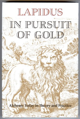 In Pursuit of Gold: Alchemy Today in Theory and Practice
