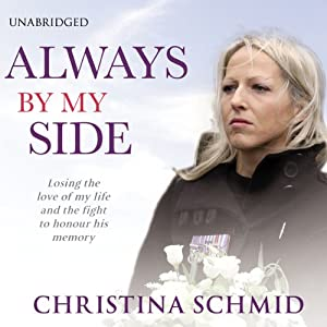 Always By My Side: Losing the love of my life and the fight to honour his memory | [Christina Schmid]
