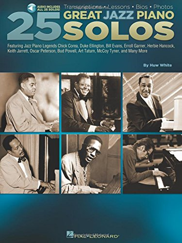 25 Great Jazz Piano Solos: Transcriptions * Lessons * BIOS * Photos