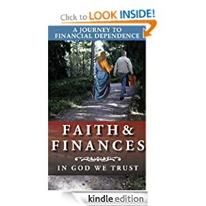 Faith and FINANCES: In God We Trust, A Devotional Book Journey to Financial Dependence Through Daily Devotions (Personal Finance)
