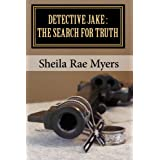 Detective Jake: The Search for Truth ~ Sheila Rae Myers