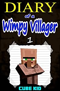 Diary Of A Wimpy Villager: Book 1 by Cube Kid ebook deal