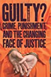 Guilty?: Crime, Punishment, and the C...