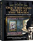 One Thousand Nights at the Movies: An Illustrated History of Motion Pictures, 1895-1915 (0794832504) by Q. David Bowers