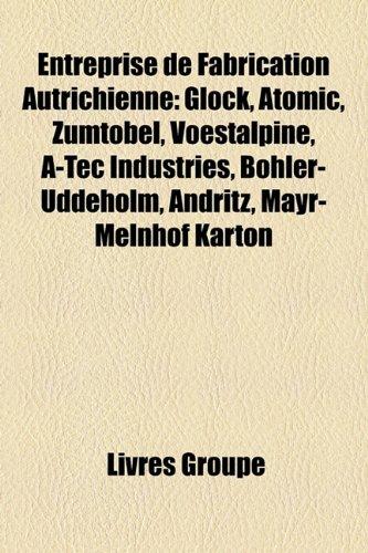 entreprise-de-fabrication-autrichienne-glock-atomic-zumtobel-voestalpine-a-tec-industries-bhler-udde