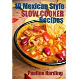 10 Mexican Style Slow Cooker Recipes ~ Pauline Harding