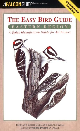 The Easy Bird Guide: Eastern Region: A Quick Identification Guide for All Birders (Birding Series)