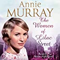 The Women of Lilac Street (       UNABRIDGED) by Annie Murray Narrated by Annie Aldington