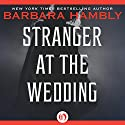 Stranger at the Wedding (       UNABRIDGED) by Barbara Hambly Narrated by Anne Flosnik