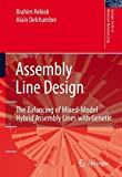 img - for Assembly Line Design: The Balancing of Mixed-Model Hybrid Assembly Lines with Genetic Algorithms (Springer Series in Advanced Manufacturing) book / textbook / text book