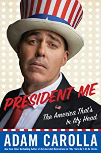 President Me: The America That's In My Head by Adam Carolla ebook deal