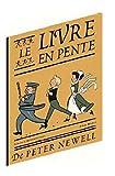 echange, troc Peter Newell - Le livre en pente