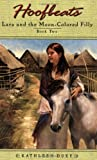 Lara and the Moon-Colored Filly (Hoofbeats, Book 2) (0142402311) by Duey, Kathleen
