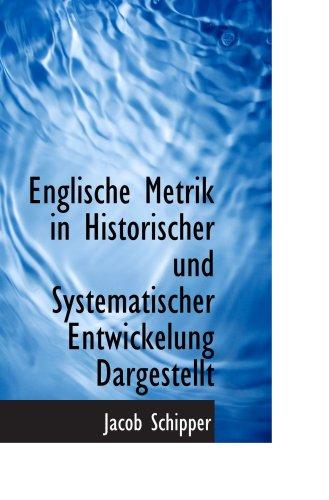 Englische Metrik in Historischer und Systematischer Entwickelung Dargestellt