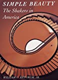 img - for Simple Beauty: The Shakers in America (Art Movements) book / textbook / text book