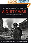 A Dirty War: A Russian Reporter in Ch...