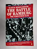 The Battle of Hamburg: Allied Bomber Forces Against a German City in 1943 (0140067450) by Middlebrook, Martin